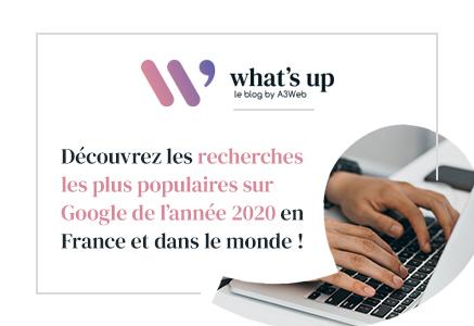 Découvrez les recherches les plus populaires sur Google de l'année 2020 en France et dans le monde !
